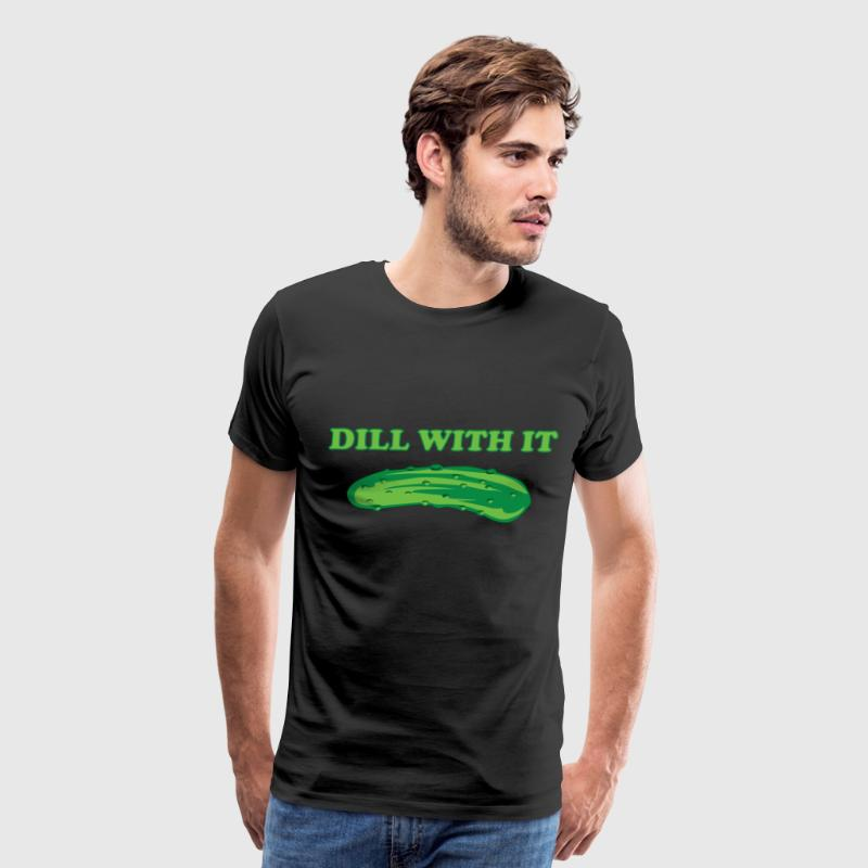Dill with it T-Shirts - Men's Premium T-Shirt
