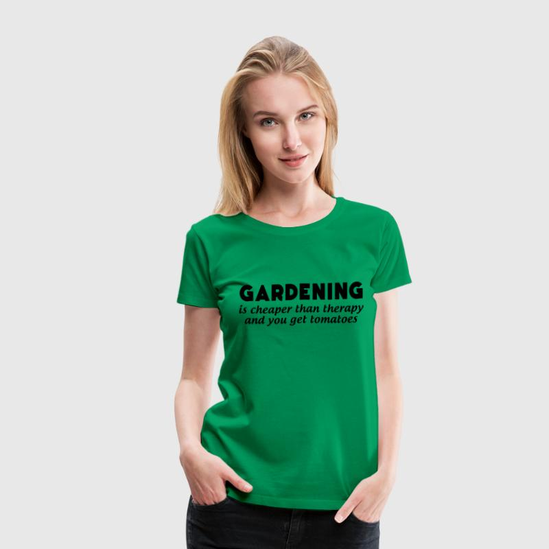 Gardening is cheaper than therapy and get tomatoes Women's T-Shirts - Women's Premium T-Shirt