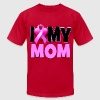 I Love My Mom T-Shirts - Men's T-Shirt by American Apparel