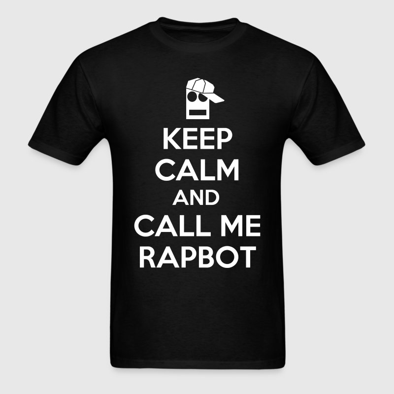 keep calm and call me rapbot - Men's T-Shirt