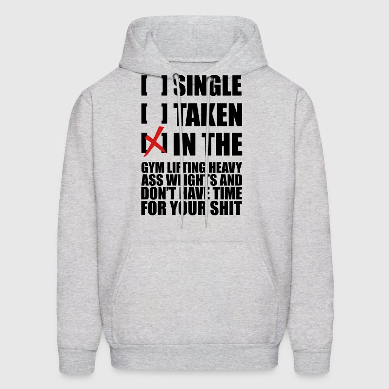 SINGLE, TAKEN, IN THE GYM LolClothing Hoodies - Men's Hoodie