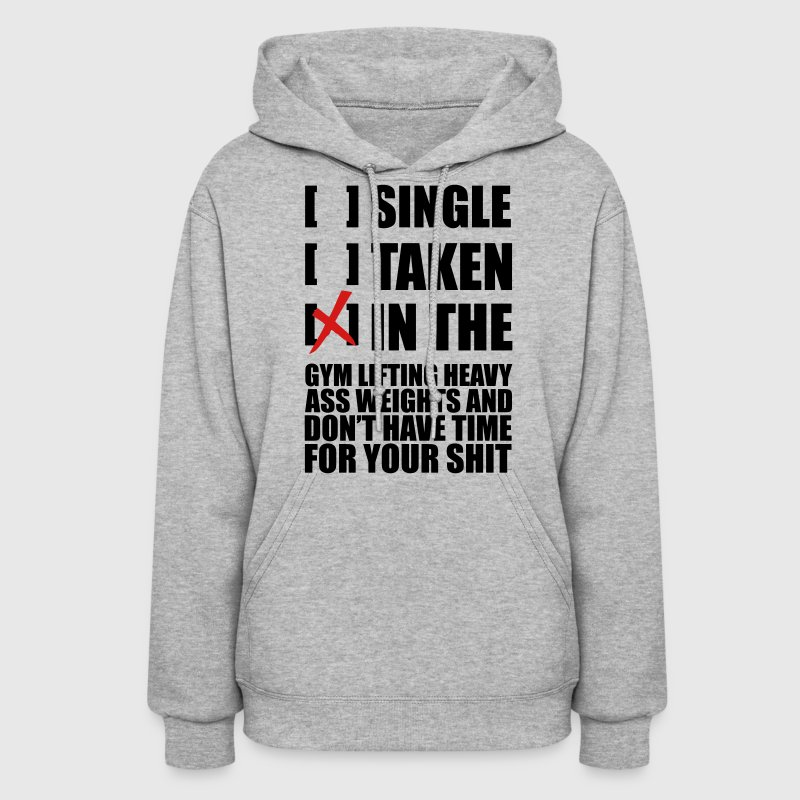 SINGLE, TAKEN, IN THE GYM LolClothing Hoodies - Women's Hoodie