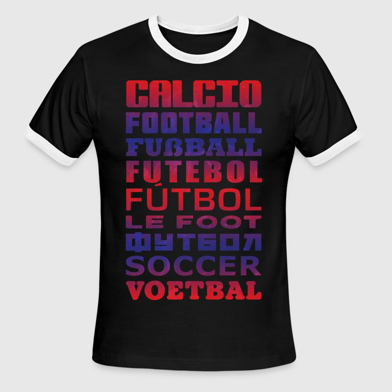 Soccer In Different Languages T-Shirts - Men's Ringer T-Shirt