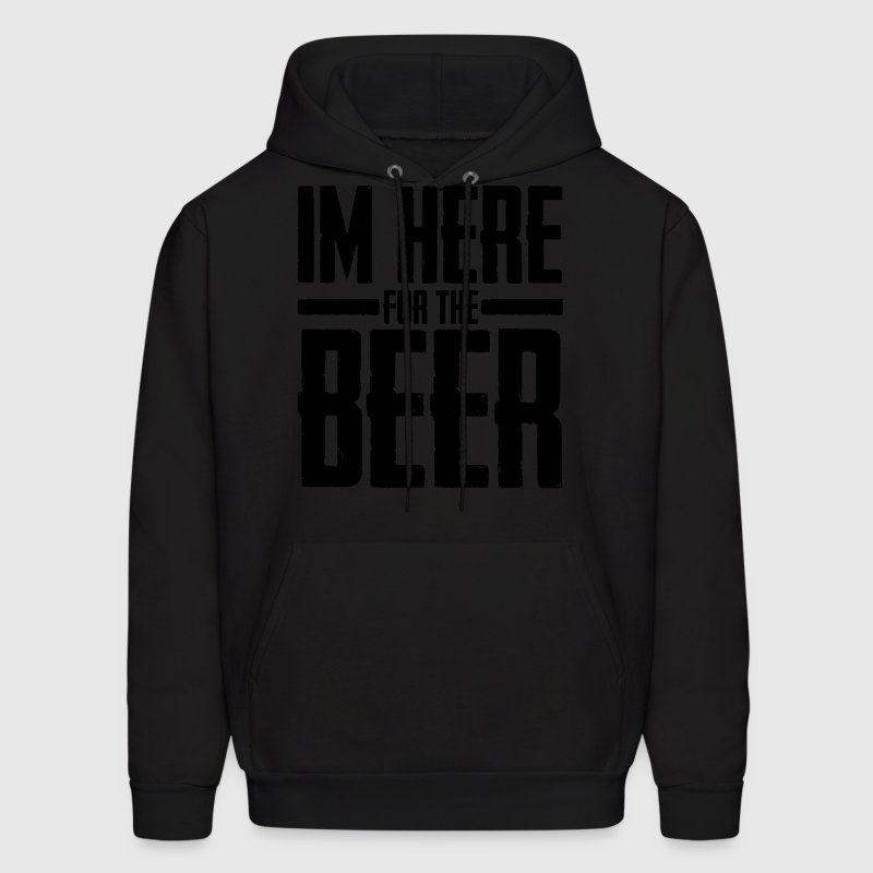im here for the beer Hoodies - Men's Hoodie