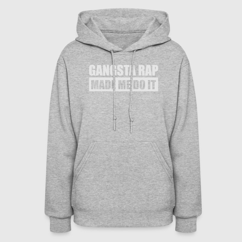 gangsta rap - made me do it - Women's Hoodie