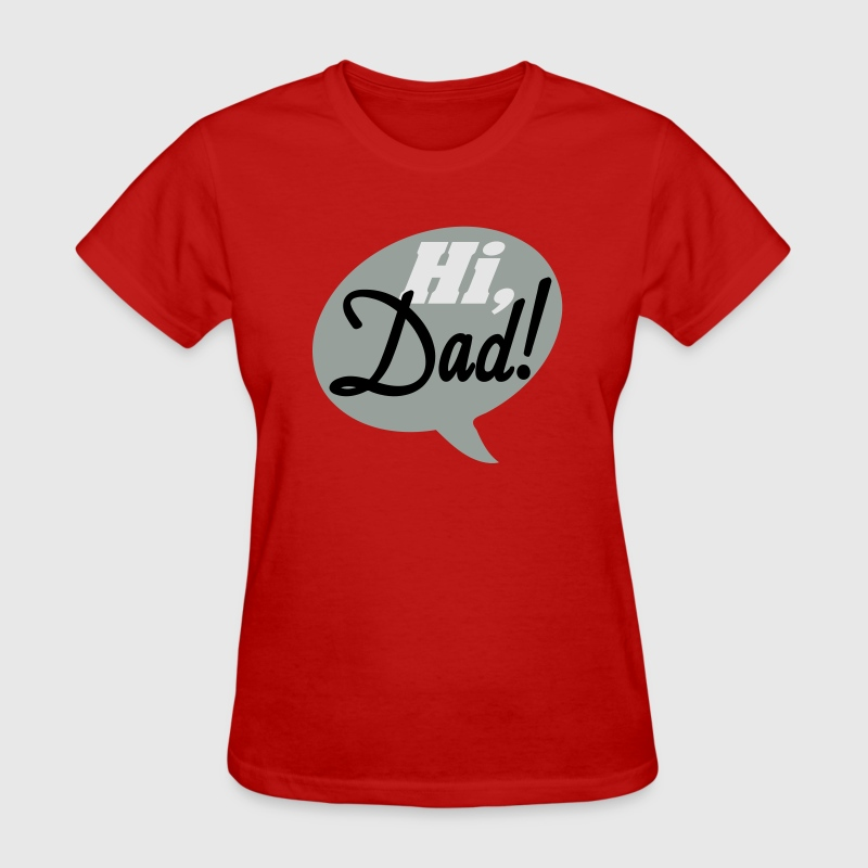 Hi Dad! (Women's) - Women's T-Shirt