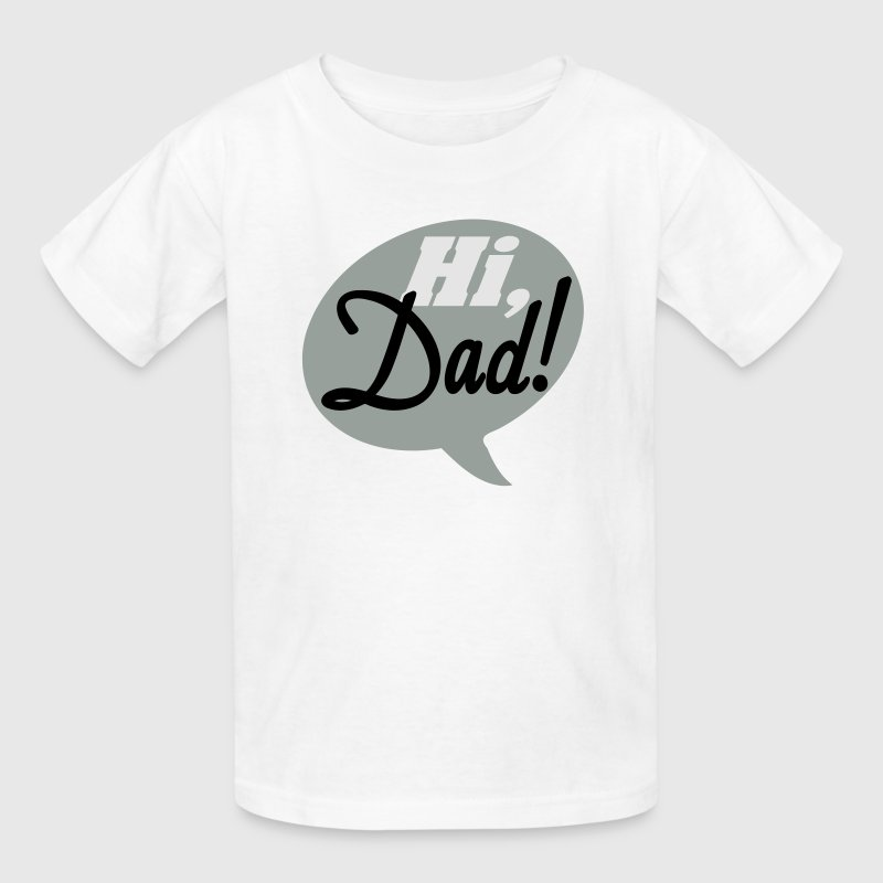 Hi Dad! (Kids') - Kids' T-Shirt