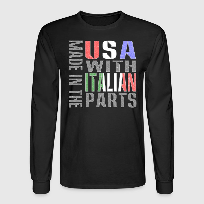 Made in USA Italian Parts Long Sleeve Shirts - Men's Long Sleeve T-Shirt