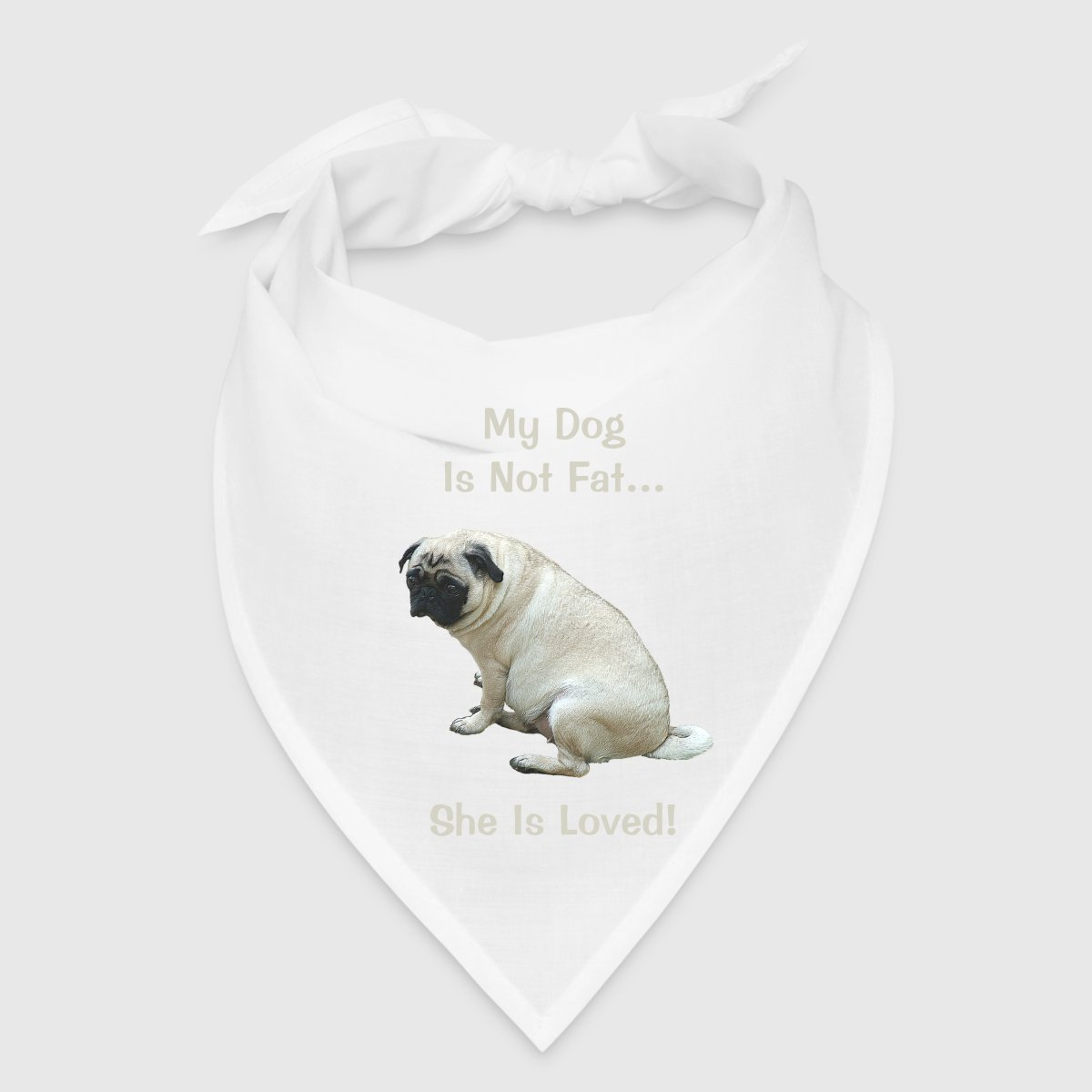 my dog is not fat pug dog bandana spreadshirt