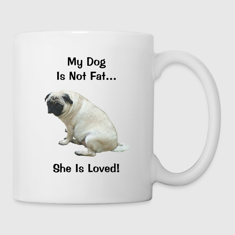 My Dog Is Not Fat Pug Dog Bottles & Mugs - Coffee/Tea Mug