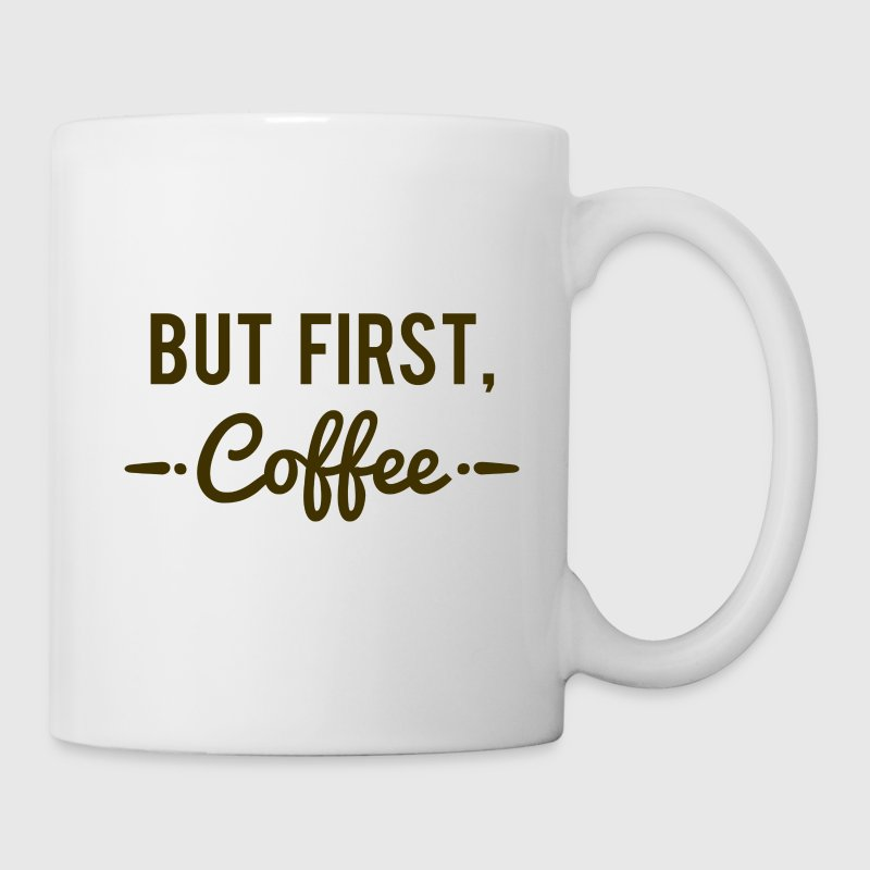 But First Coffee Mug - Coffee/Tea Mug