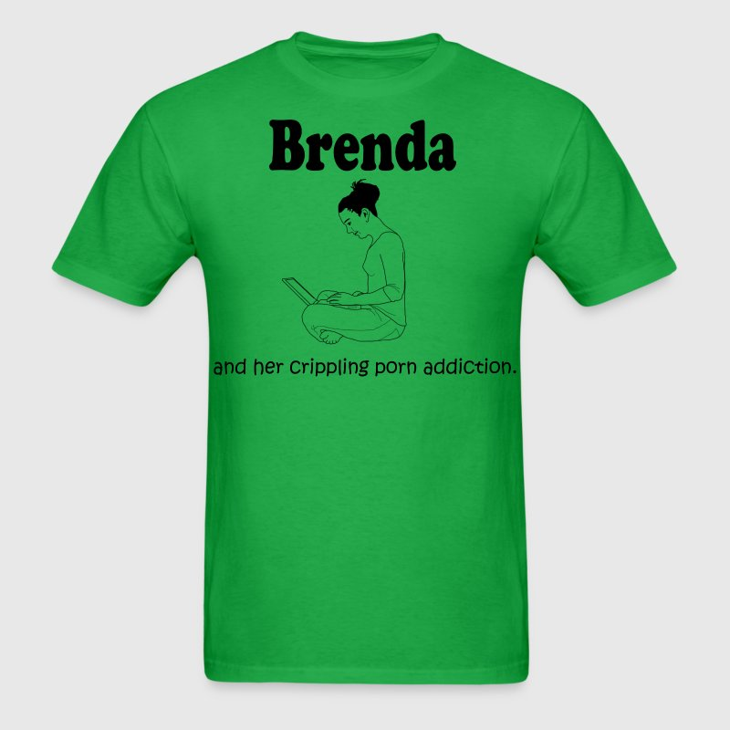 Brenda: Crippling Porn Problem T-Shirts - Men's T-Shirt