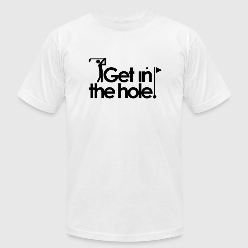 Golf Get in the hole - Men's T-Shirt by American Apparel