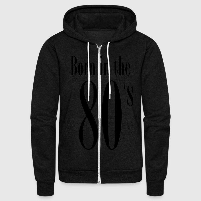 Born in the 80´s Eighties 1c Zip Hoodies & Jackets - Unisex Fleece Zip Hoodie by American Apparel