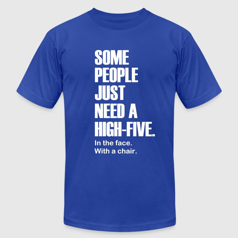 Some People Just Need a High-Five. In the face. - Men's Fine Jersey T-Shirt