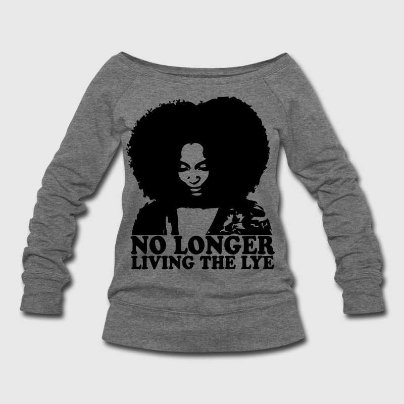 No Longer Living the Lye Long Sleeve Shirts - Women's Wideneck Sweatshirt