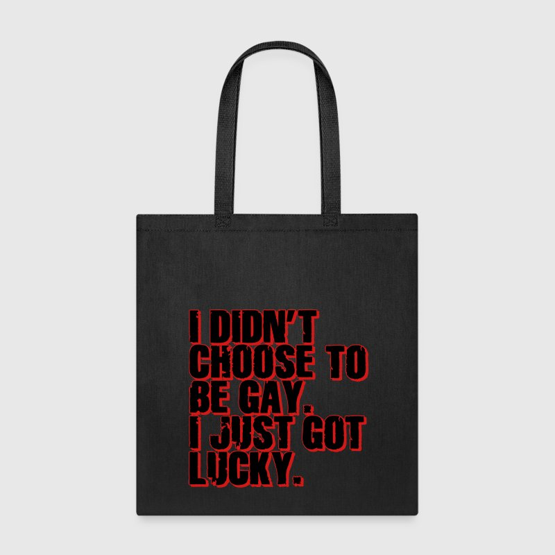 I didn't choose to be gay. I just got lucky. Bags & backpacks - Tote Bag