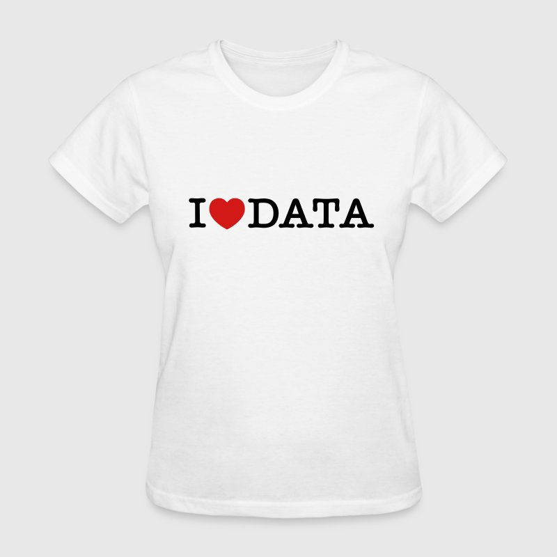I Love Data - Women's T-Shirt