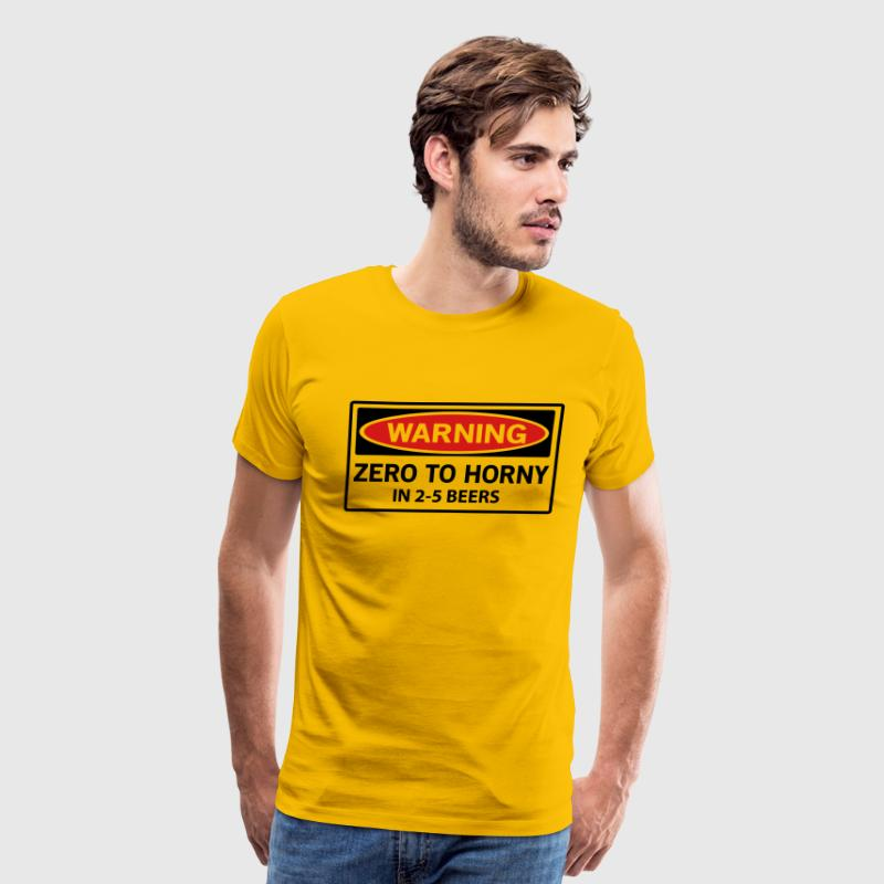 Warning. Zero to Horny in 2-5 beers T-Shirts - Men's Premium T-Shirt