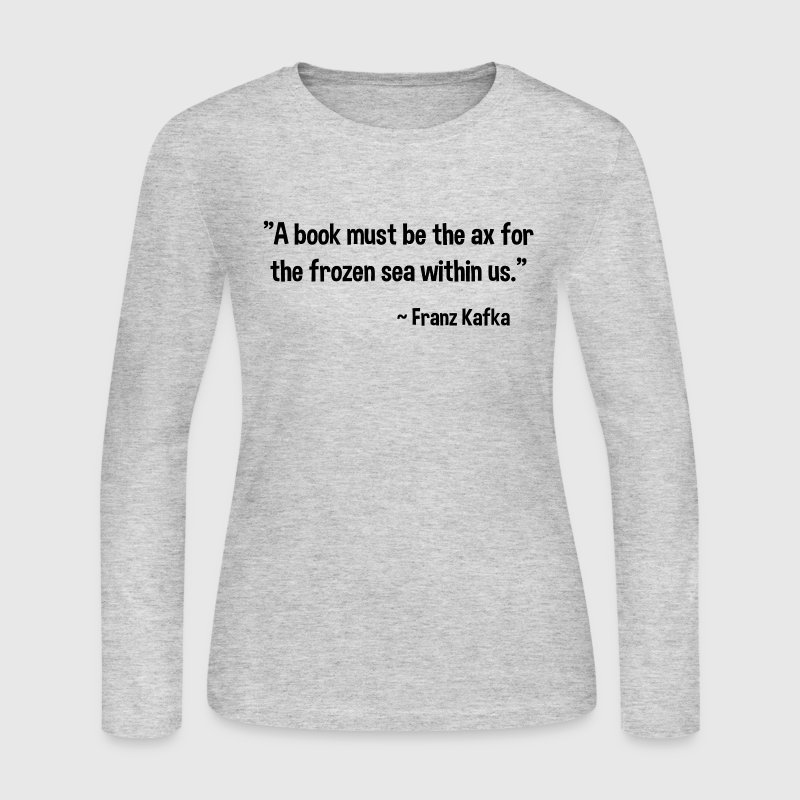 Franz Kafka on Books Long Sleeve Shirts - Women's Long Sleeve Jersey T-Shirt