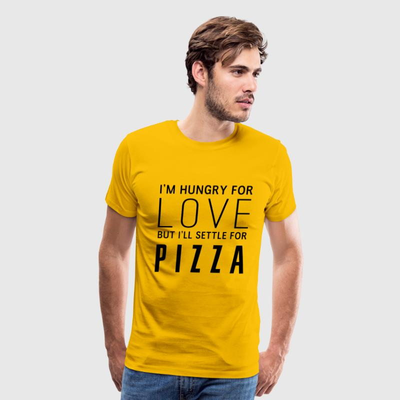 I'm hungry for love but I'll settle for pizza T-Shirts - Men's Premium T-Shirt