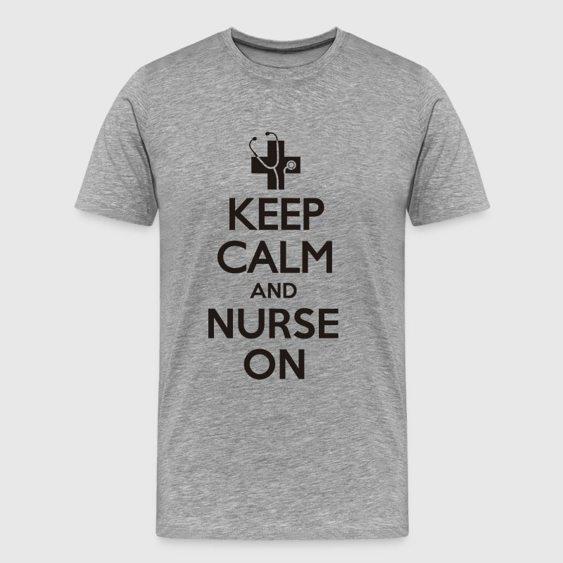 Nurse Shirt - KEEP CALM AND NURSE ON T-Shirts - Men's Premium T-Shirt