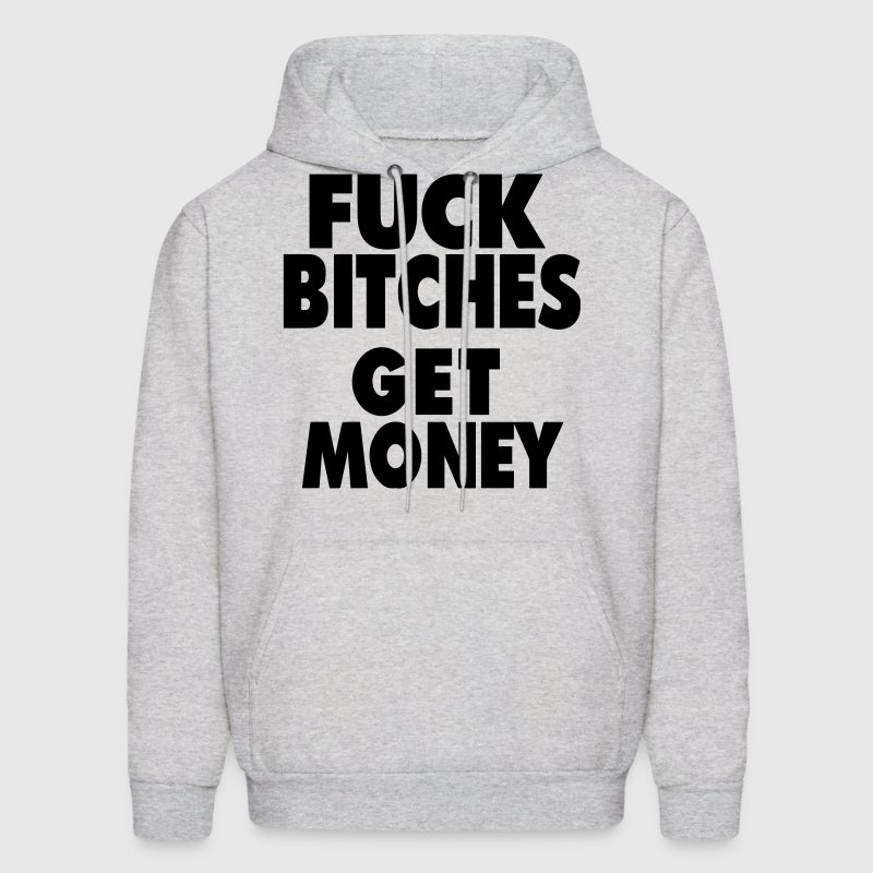 FUCK BITCHES GET MONEY Hoodies - Men's Hoodie