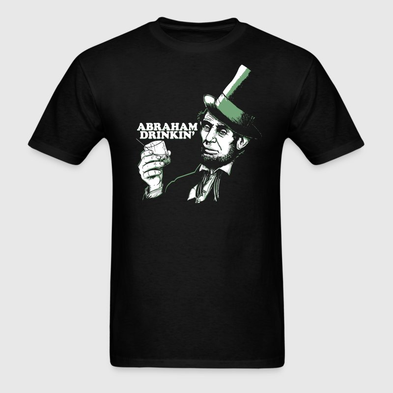 ABRAHAM DRINKIN' T-Shirts - Men's T-Shirt