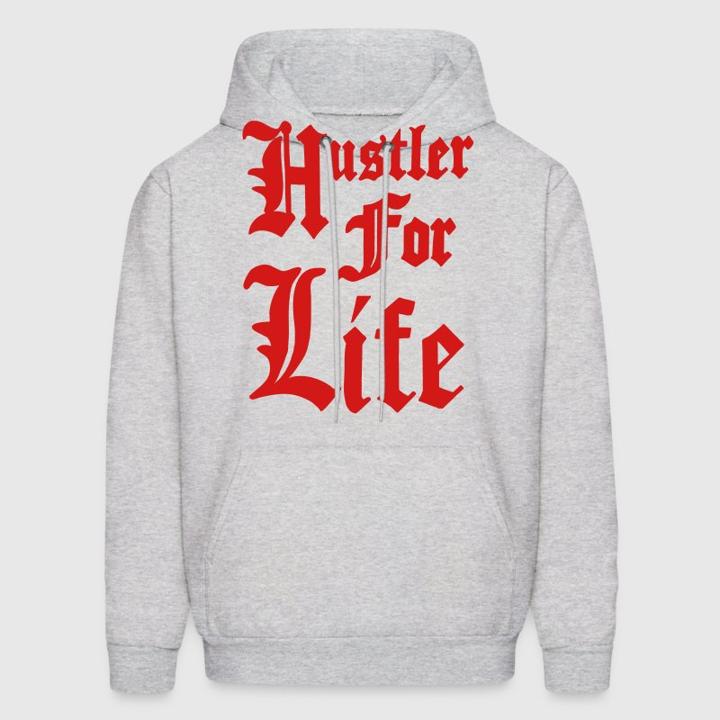HUSTLER FOR LIFE Hoodies - Men's Hoodie
