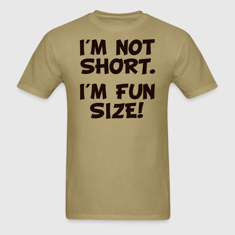 I'm Not Short I'm Fun Size T-Shirts - Men's T-Shirt