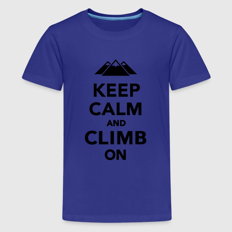 Keep calm and climb on Kids' Shirts - Kids' Premium T-Shirt