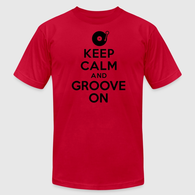 Keep calm and groove on T-Shirts - Men's T-Shirt by American Apparel