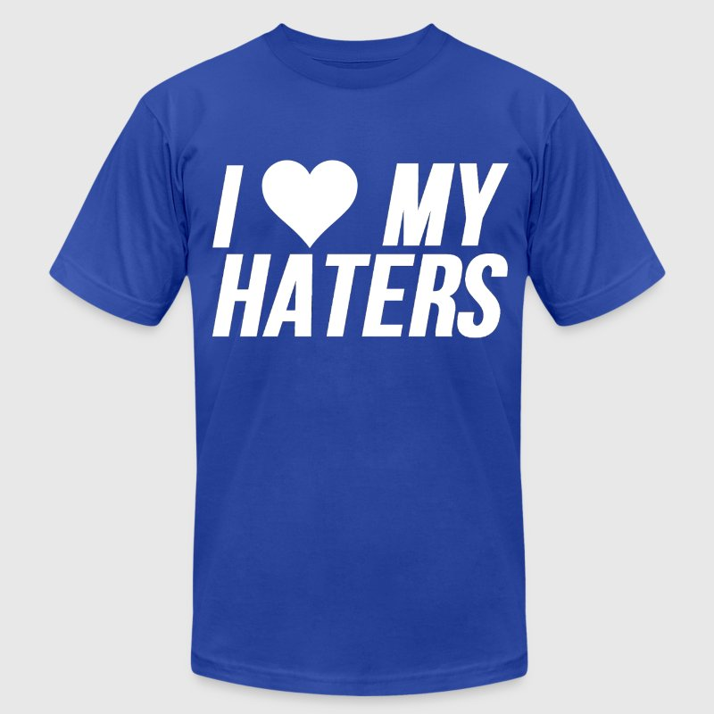 I Love My Haters - Men's T-Shirt by American Apparel