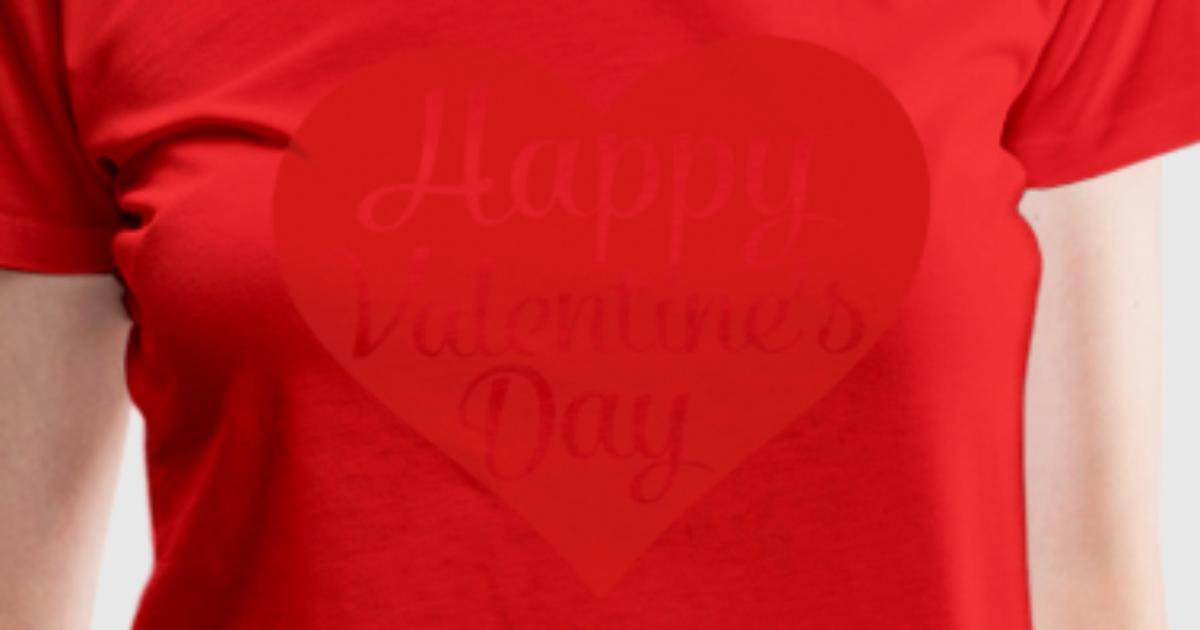 happy valentines day heart t shirt spreadshirt