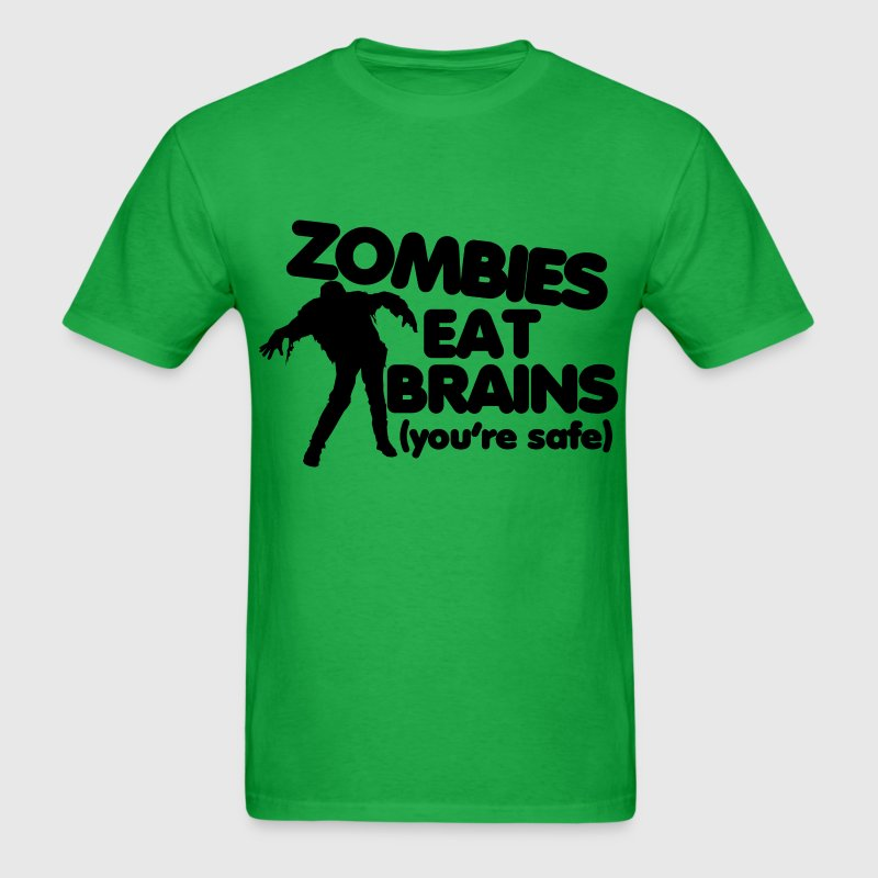 Zombies Eat BRAINS you're safe - Men's T-Shirt