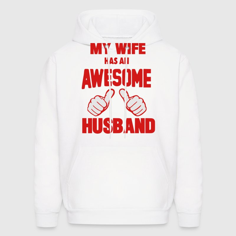 MY WIFE HAS AN AWESOME HUSBAND Hoodies - Men's Hoodie