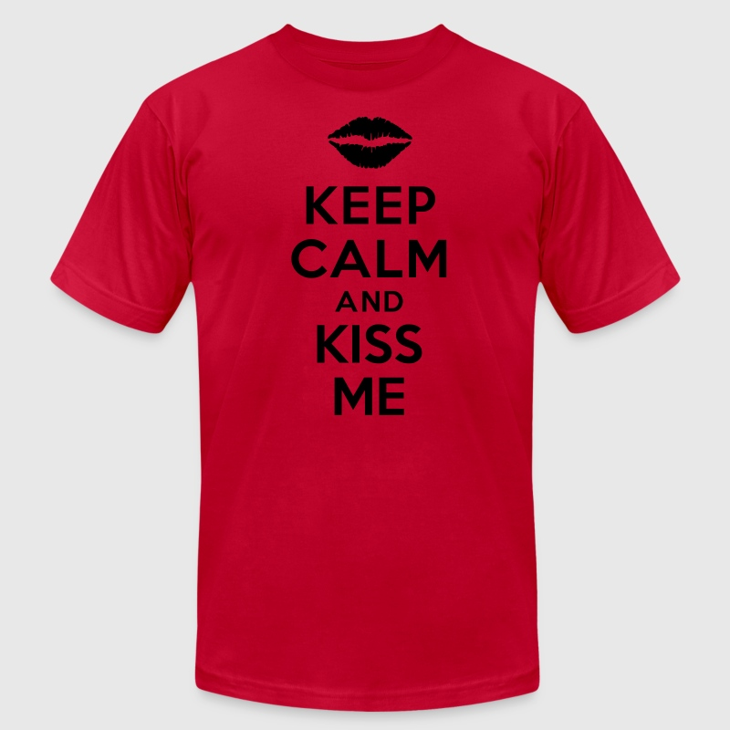 Keep calm and kiss me T-Shirts - Men's T-Shirt by American Apparel