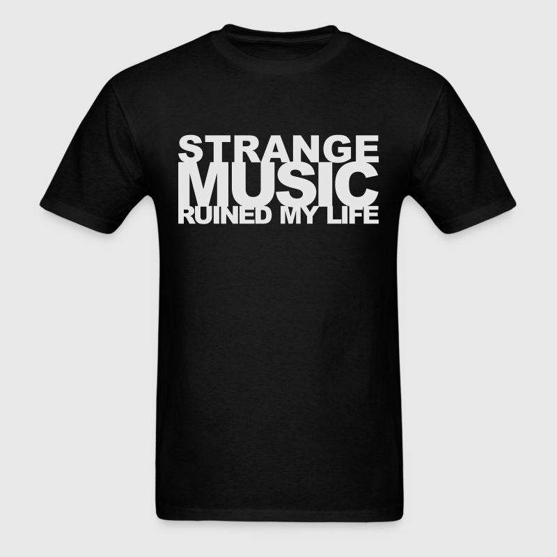 STRANGE MUSIC T-Shirts - Men's T-Shirt