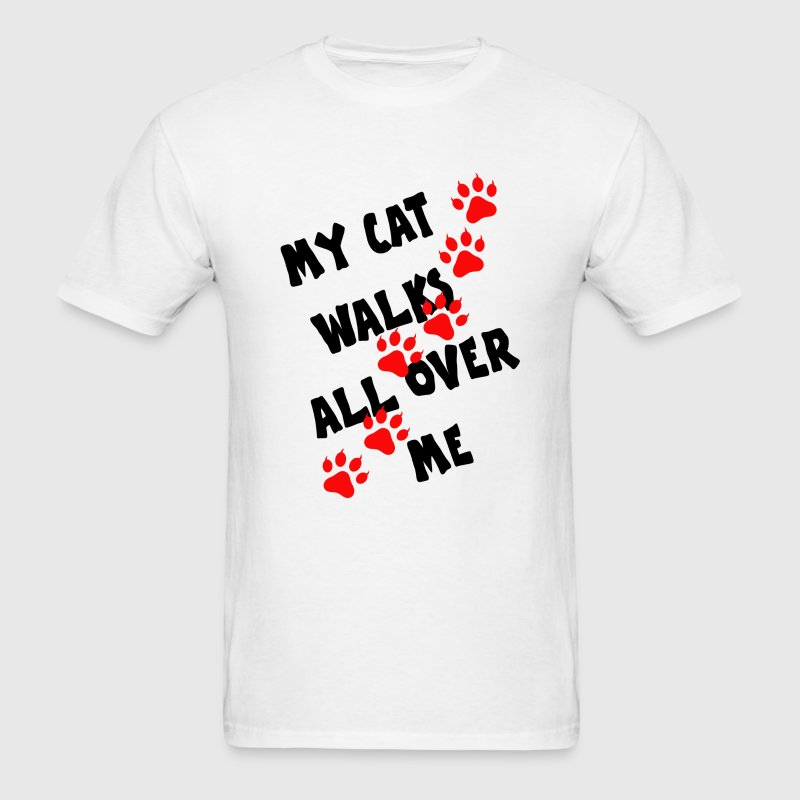 MY CAT WALKS ALL OVER ME T-Shirts - Men's T-Shirt