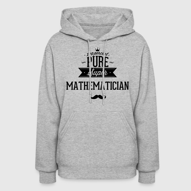 100 percent pure super mathematician Hoodies - Women's Hoodie