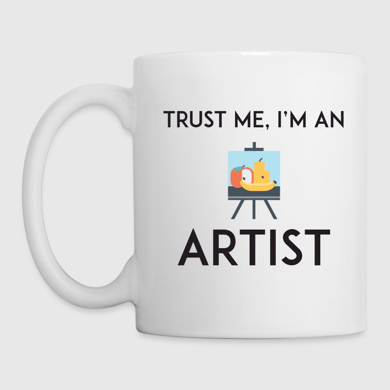 White Color Coffee Mug Trust Me I'm an Artist - Coffee/Tea Mug