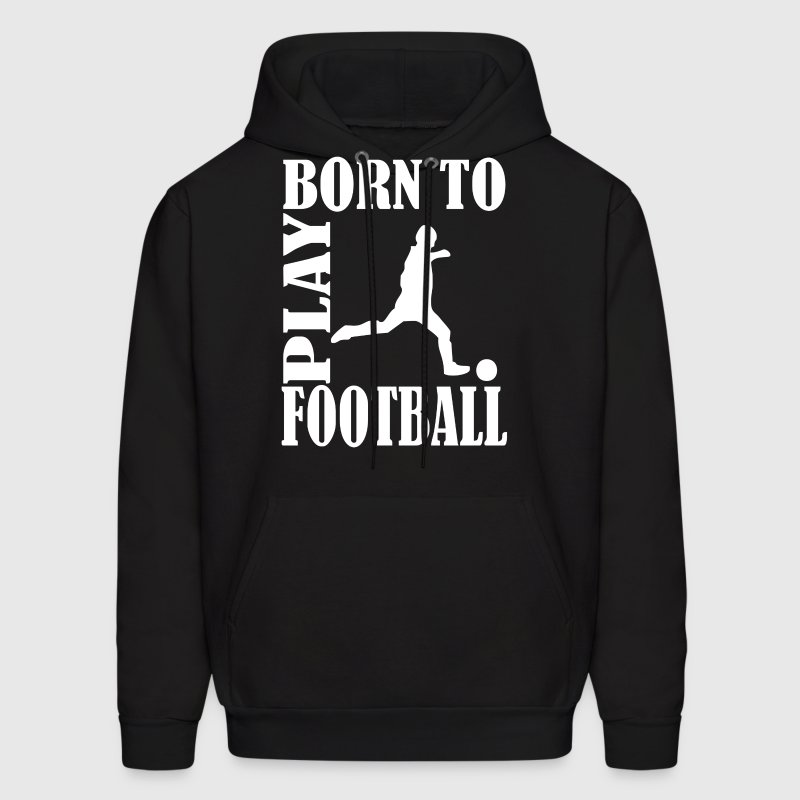 Born to play football - Men's Hoodie