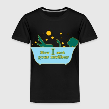 How I met your mother T-Shirts - Toddler Premium T-Shirt