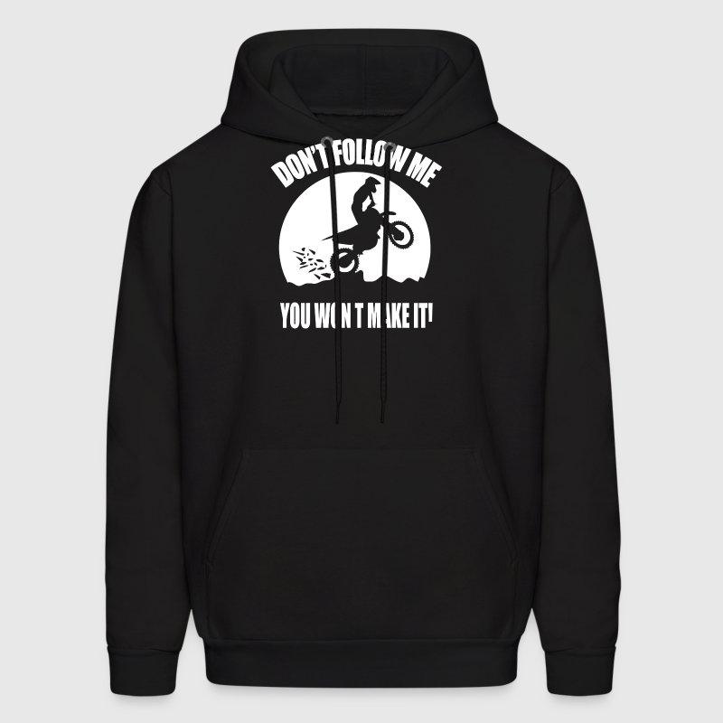Dont Follow Me You Wont Make It - Men's Hoodie