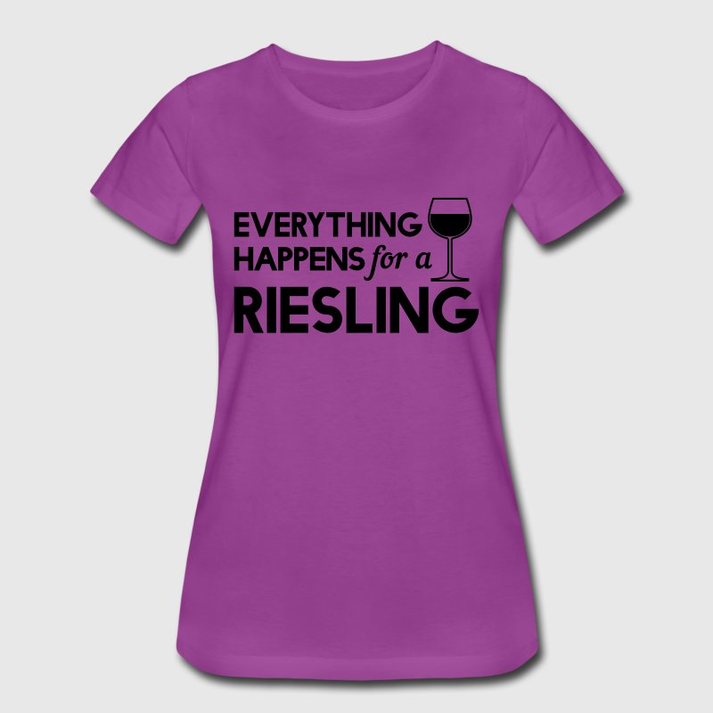 Everything happens for a Riesling T-Shirts - Women's Premium T-Shirt