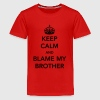 Keep Calm and Blame my brother Kids' Shirts - Kids' Premium T-Shirt