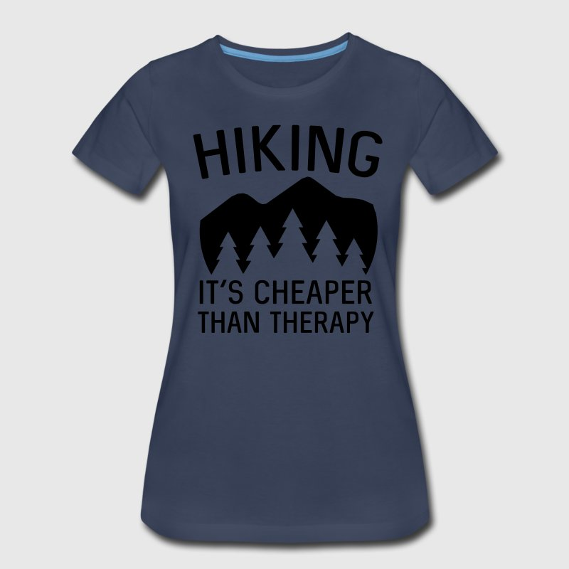 Hiking is cheaper than therapy T-Shirts - Women's Premium T-Shirt