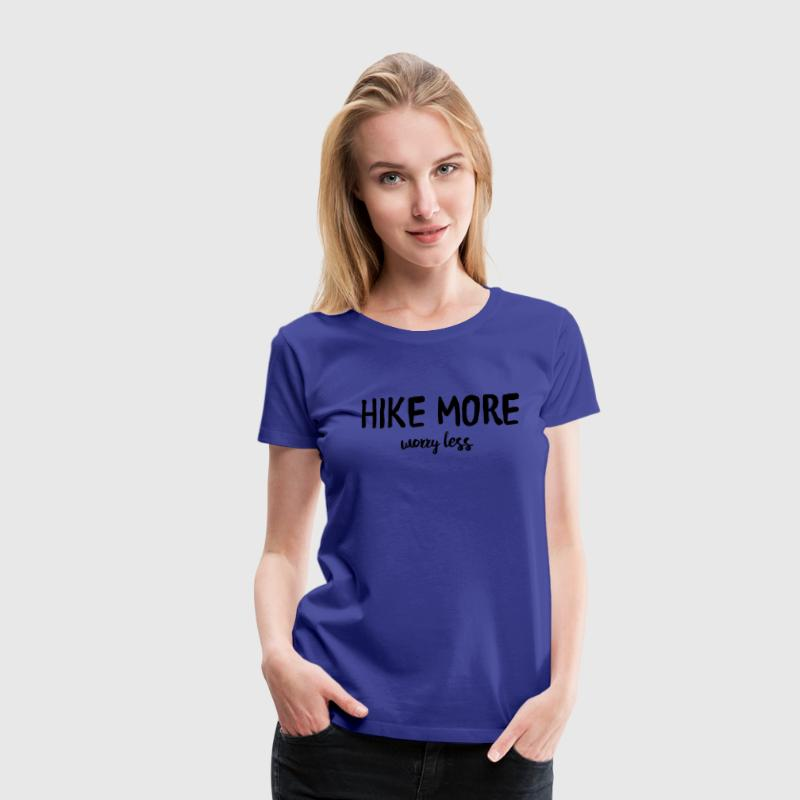 Hike more worry less T-Shirts - Women's Premium T-Shirt