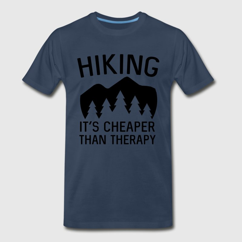 Hiking is cheaper than therapy T-Shirts - Men's Premium T-Shirt