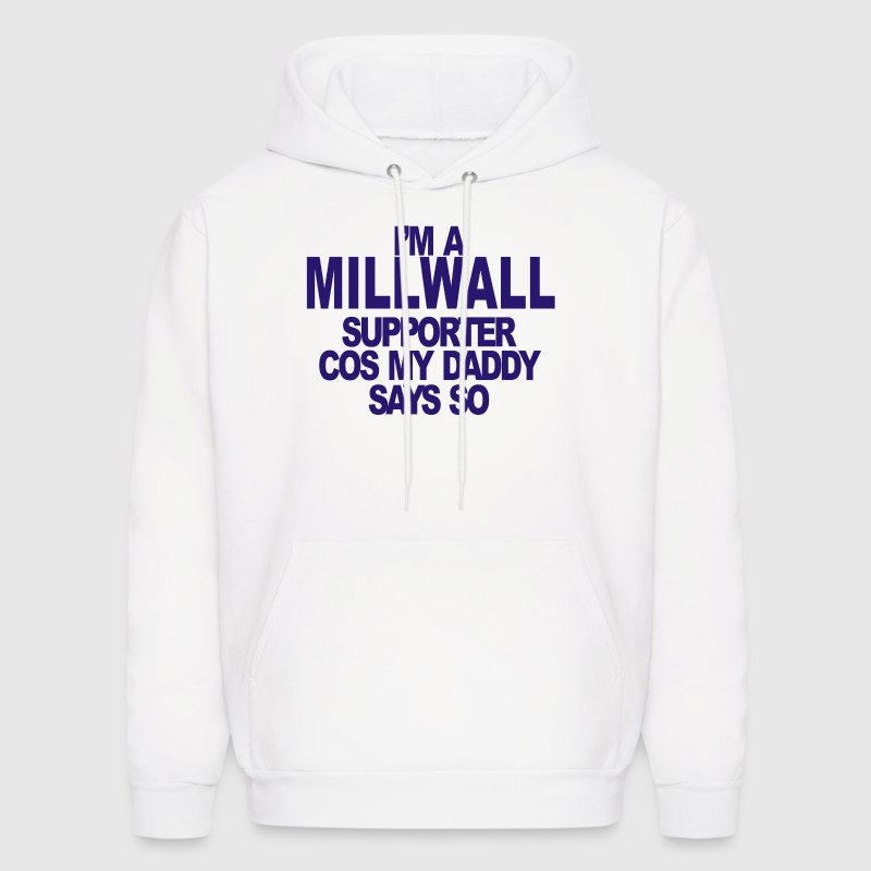 I'm Millwall Supporter - Men's Hoodie